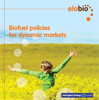 Elobio, biofuel policies for dynamic markets